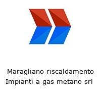 Maragliano riscaldamento Impianti a gas metano srl