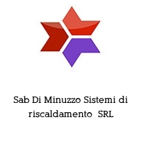 Sab Di Minuzzo Sistemi di riscaldamento  SRL