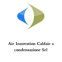 Air Innovation Caldaie a condensazione Srl