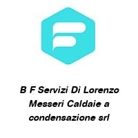 B F Servizi Di Lorenzo Messeri Caldaie a condensazione srl