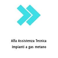 Alfa Assistenza Tecnica Impianti a gas metano