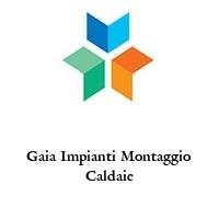 Gaia Impianti Montaggio Caldaie