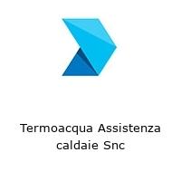 Termoacqua Assistenza caldaie Snc