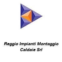 Reggio Impianti Montaggio Caldaie Srl