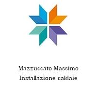 Mazzuccato Massimo Installazione caldaie