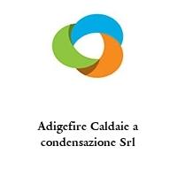 Adigefire Caldaie a condensazione Srl