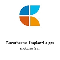 Eurotherma Impianti a gas metano Srl