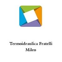 Termoidraulica Fratelli Mileo