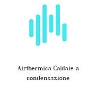 Airthermica Caldaie a condensazione