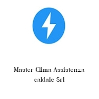 Master Clima Assistenza caldaie Srl