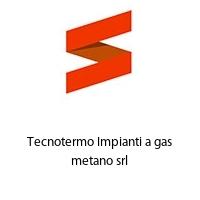 Tecnotermo Impianti a gas metano srl