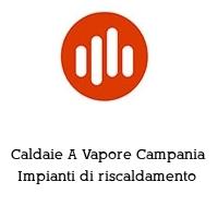 Caldaie A Vapore Campania Impianti di riscaldamento