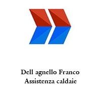 Dell agnello Franco Assistenza caldaie