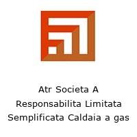 Atr Societa A Responsabilita Limitata Semplificata Caldaia a gas