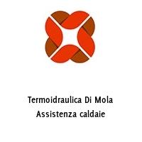 Termoidraulica Di Mola Assistenza caldaie