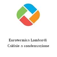 Eurotermica Lombardi  Caldaie a condensazione