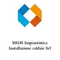 MGM Impiantistica Installazione caldaie Srl