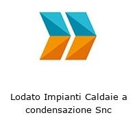 Lodato Impianti Caldaie a condensazione Snc