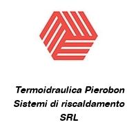 Termoidraulica Pierobon Sistemi di riscaldamento SRL