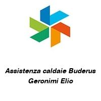 Assistenza caldaie Buderus Geronimi Elio