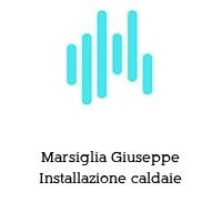 Marsiglia Giuseppe Installazione caldaie