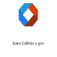Isma Caldaia a gas
