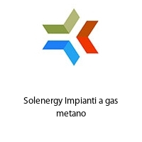 Solenergy Impianti a gas metano