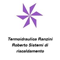 Termoidraulica Ranzini Roberto Sistemi di riscaldamento