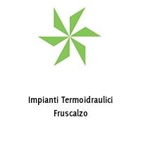 Impianti Termoidraulici Fruscalzo