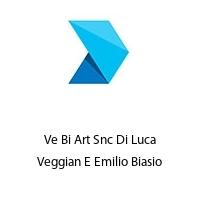 Ve Bi Art Snc Di Luca Veggian E Emilio Biasio