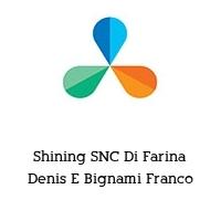 Shining SNC Di Farina Denis E Bignami Franco