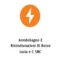 Arredobagno E Ristrutturazioni Di Rocco Lucia e C SNC