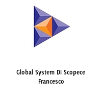 Global System Di Scopece Francesco