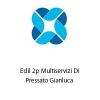 Edil 2p Multiservizi Di Pressato Gianluca