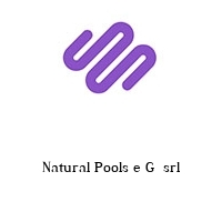 Natural Pools e G  srl