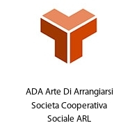 ADA Arte Di Arrangiarsi Societa Cooperativa Sociale ARL
