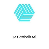 La Gambelli Srl