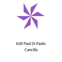 Edil Paul Di Paolo Cancilla