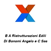 B A Ristrutturazioni Edili Di Bonomi Angelo e C Sas