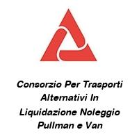 Consorzio Per Trasporti Alternativi In Liquidazione Noleggio Pullman e Van