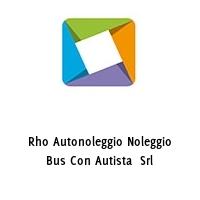 Rho Autonoleggio Noleggio Bus Con Autista  Srl