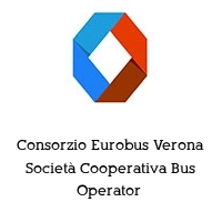 Consorzio Eurobus Verona Società Cooperativa Bus Operator