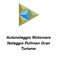 Autonoleggio Motorcars Noleggio Pullman Gran Turismo