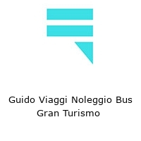 Guido Viaggi Noleggio Bus Gran Turismo