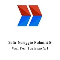 Sefir Noleggio Pulmini E Van Per Turismo Srl