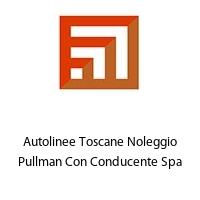 Autolinee Toscane Noleggio Pullman Con Conducente Spa