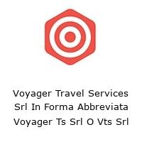 Voyager Travel Services Srl In Forma Abbreviata Voyager Ts Srl O Vts Srl