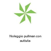 Noleggio pullman con autista