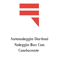 Autonoleggio Dordoni Noleggio Bus Con Conducente