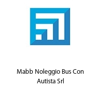 Mabb Noleggio Bus Con Autista Srl